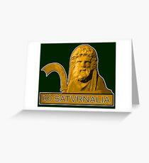 Io Saturnalia! Greeting Card