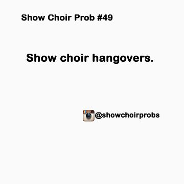 Show Choir Prob #49 by ShowChoirProb