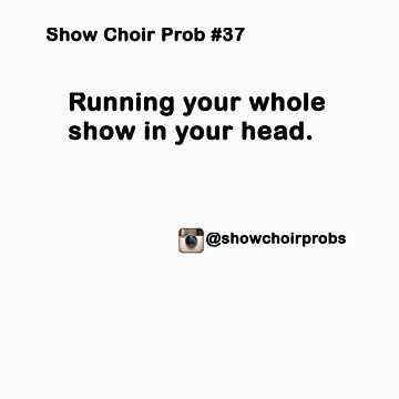 Show Choir Prob #37 by ShowChoirProb