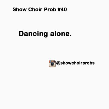 Show Choir Prob #40 by ShowChoirProb