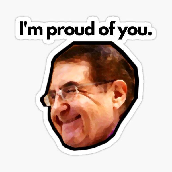 Dr Nowzaradan is Proud of You Sticker