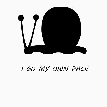 I go my own pace black snail by Amsums13