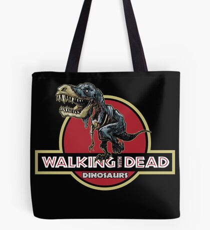 Walking With Dead Dinosaurs Tote Bag