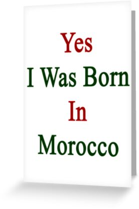 Yes I Was Born In Morocco  by supernova23