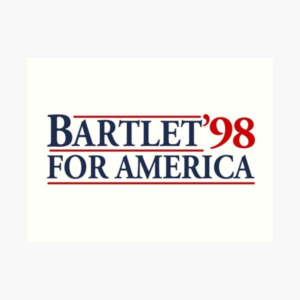 Bartlet for America Slogan Art Print