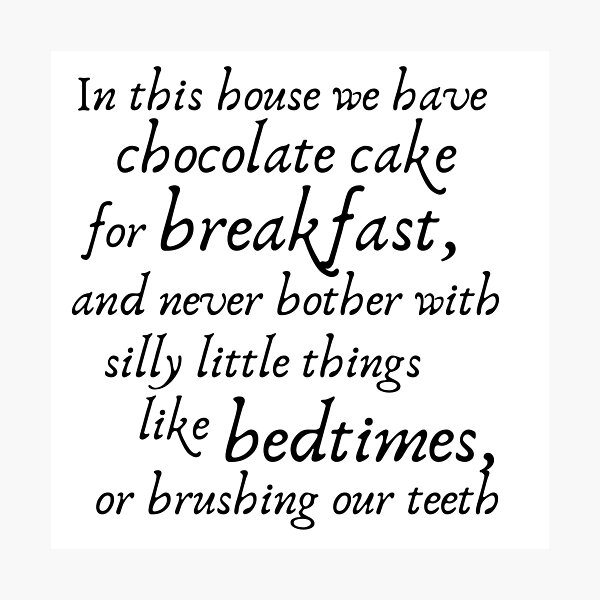 Practical Magic - Chocolate cake for breakfast! Photographic Print