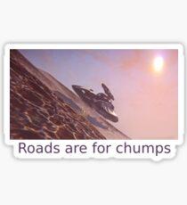 Roads are for Chumps Sticker