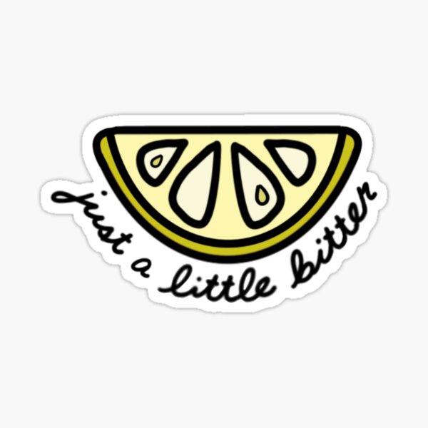 Just A Little Bitter Sticker