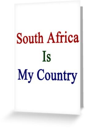 South Africa Is My Country by supernova23