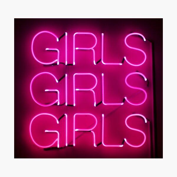 Girls Girls Girls Photographic Print