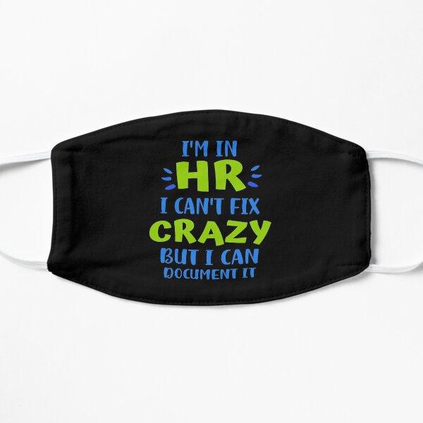 I'm In HR I Can't Fix Crazy But I Can Document It Mask