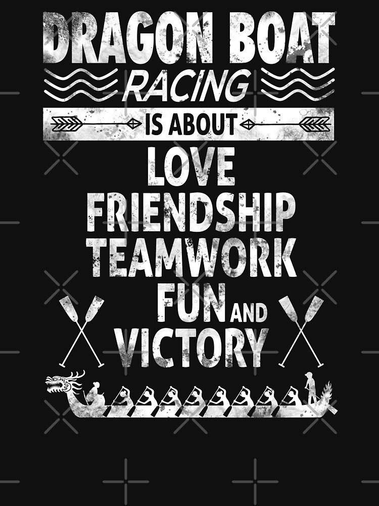 Dragon Boat Racing is About Love Friendship Teamwork by 99stars