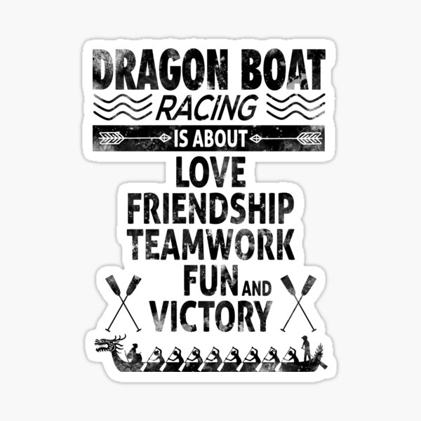 Dragon Boat Racing is About Love Friendship Teamwork Sticker