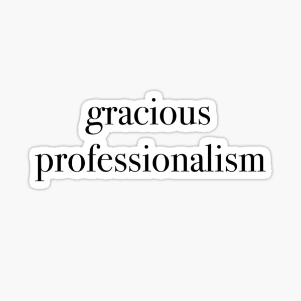 Gracious professionalism Sticker