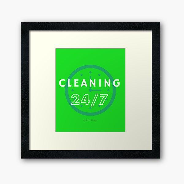 Cleaning 24/7 Framed Art Print