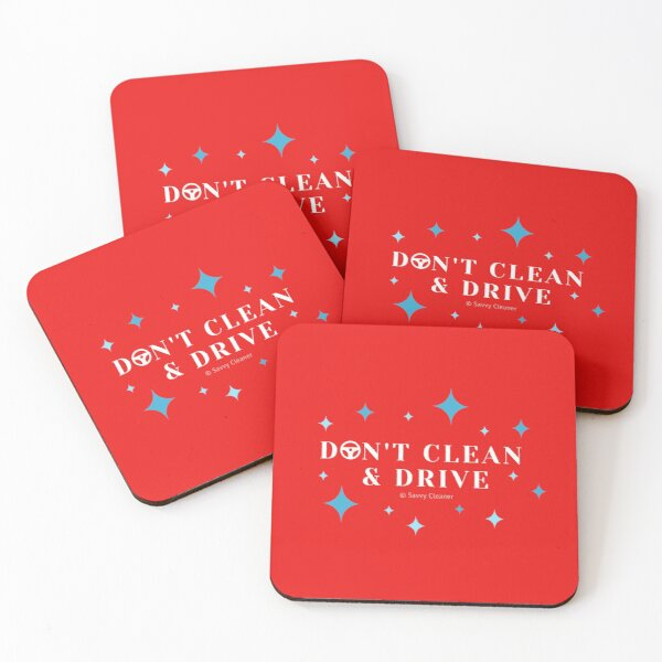 Don't Clean and Drive Coasters (Set of 4)