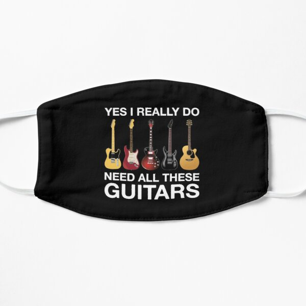 Yes I Really Do Need All These Guitars  Flat Mask