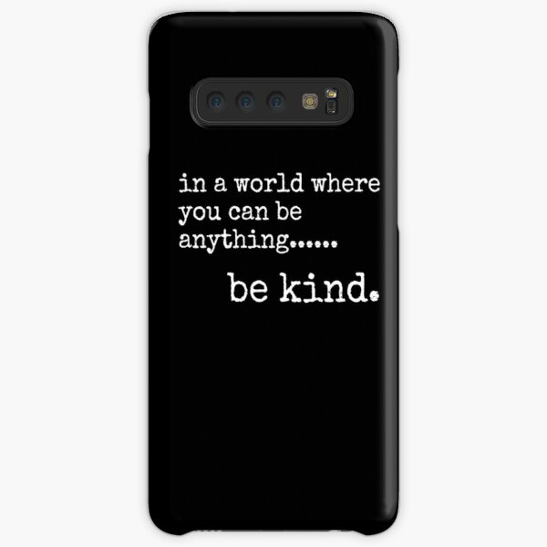 In a world where you can be anything be kind Samsung Galaxy Snap Case