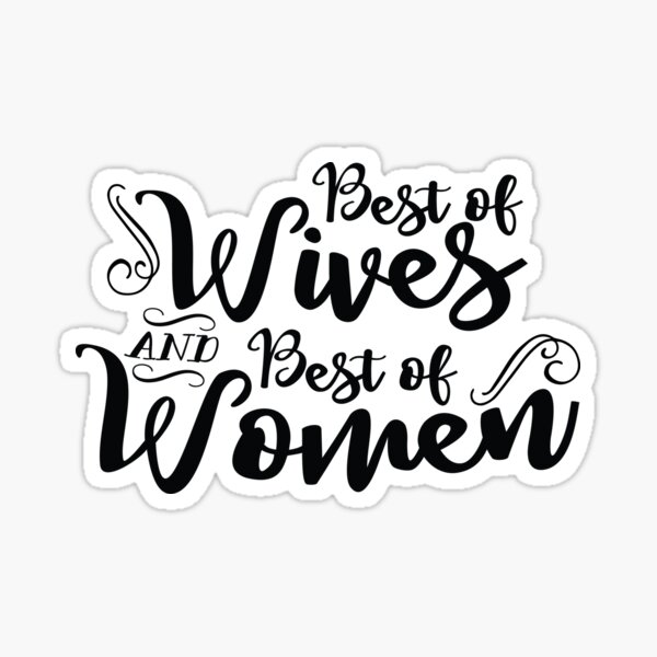 Best of Wives and Best of Women Sticker
