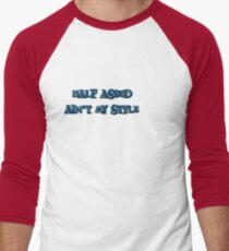 half assed ain't my style Men's Baseball ¾ T-Shirt