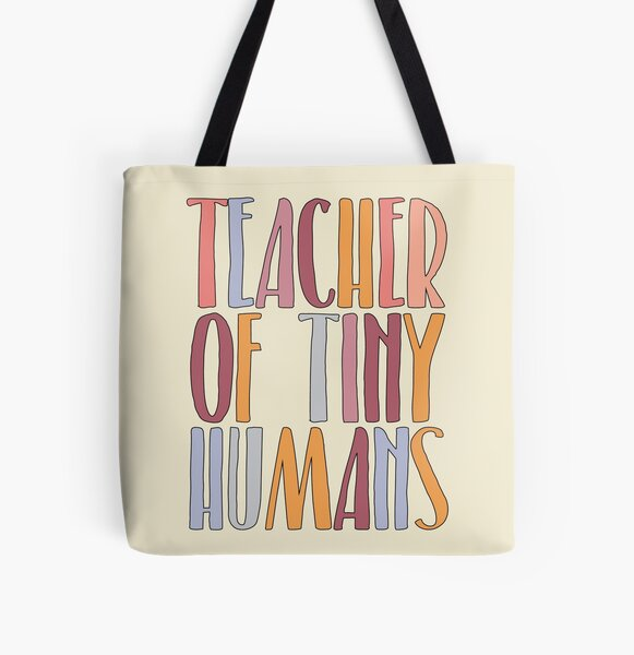 Teacher Of Tiny Humans All Over Print Tote Bag