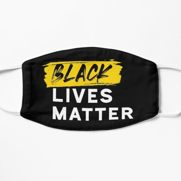 BLACK LIVES MATTER* Donating 50% Proceeds to BLM Flat Mask