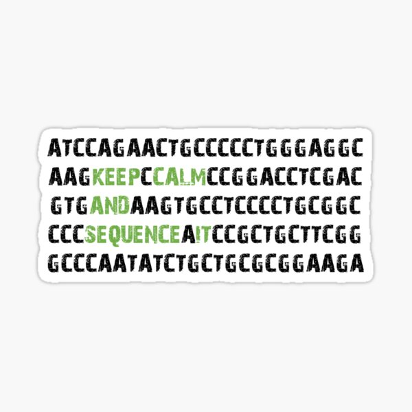 Keep Calm and Sequence It - Bioinformatics Genome DNA Green Black Sticker