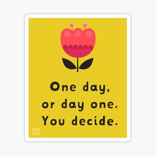 One day, or day one Sticker