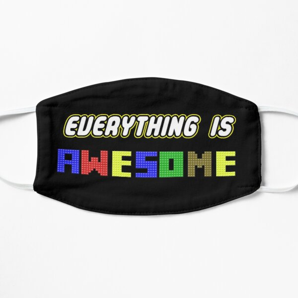 Everything Is Awesome! Flat Mask