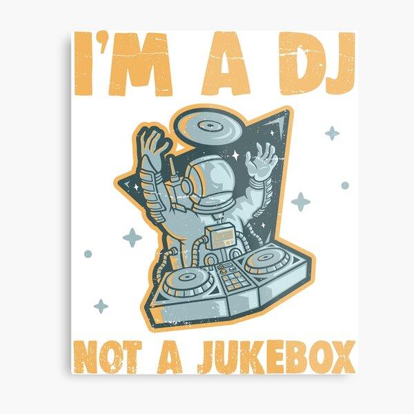 I'm A DJ Not A Jukebox Funny Deejay No Requests Metal Print