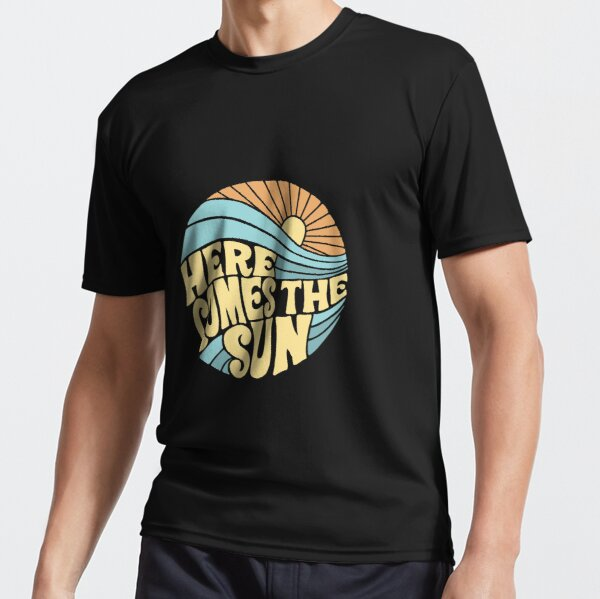 Groovy Here Comes the Sun Active T-Shirt