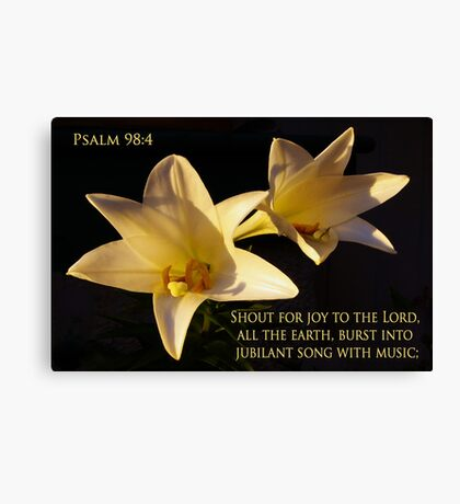 easter lilies with psalm 98:4 Canvas Print