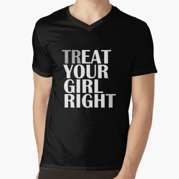 TR/EAT YOUR GIRL RIGHT V-Neck T-Shirt