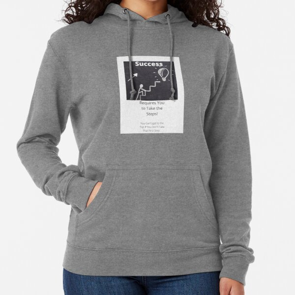 Success Requires You to Take the Steps! Lightweight Hoodie