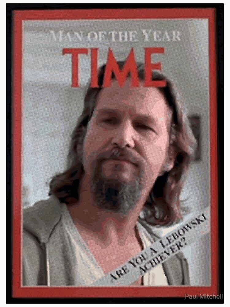 The Dude - Time Magazine Man of the Year by Monkeyboy1138
