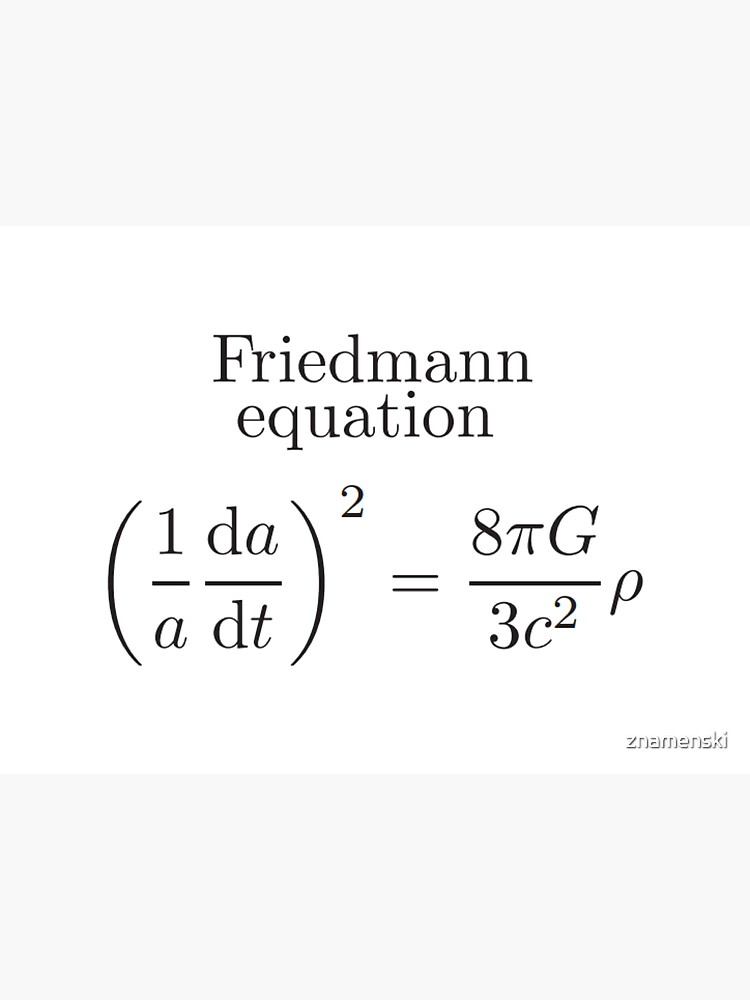 Friedmann Equation -  Physics, Cosmology, Astrophysics by znamenski