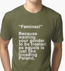 Feminazi Tri-blend T-Shirt