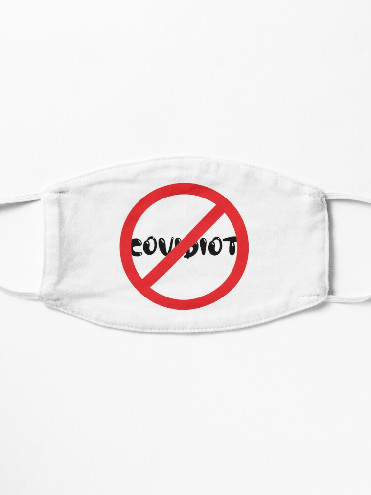 Alternate view of Don't Be A Covidiot Mask
