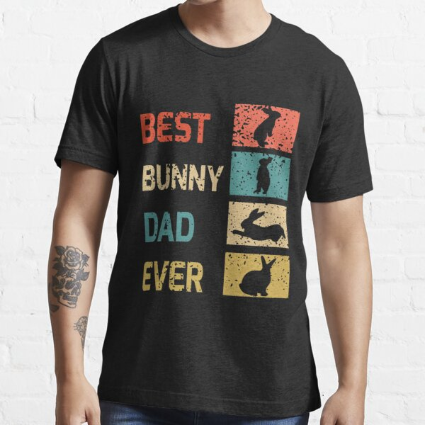 Best Bunny Dad Ever Essential T-Shirt
