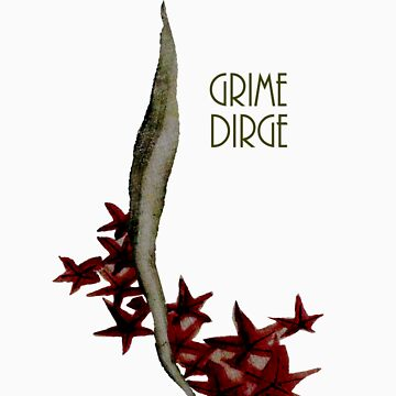Grime Dirge- Leaves by grimedirge