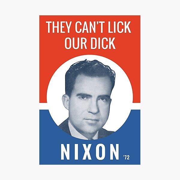 No pueden lamer nuestro Dick - Cartel electoral de Nixon '72 Lámina fotográfica