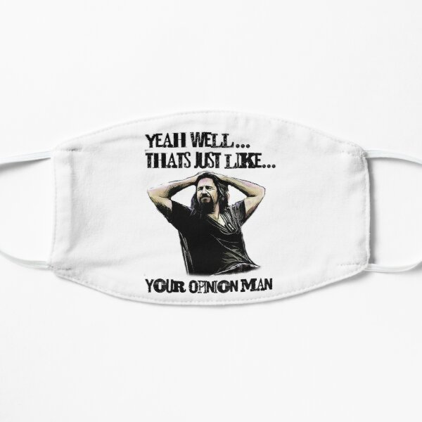 thats just your opinion man Mask
