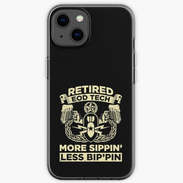 Retired EOD Tech More Sippin' Less Bip'pin' - EOD Explosive Ordnance Disposal Master Badge iPhone Soft Case