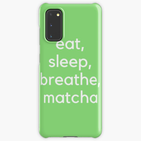 Eat, Sleep, Breathe, Matcha (White) Samsung Galaxy Snap Case