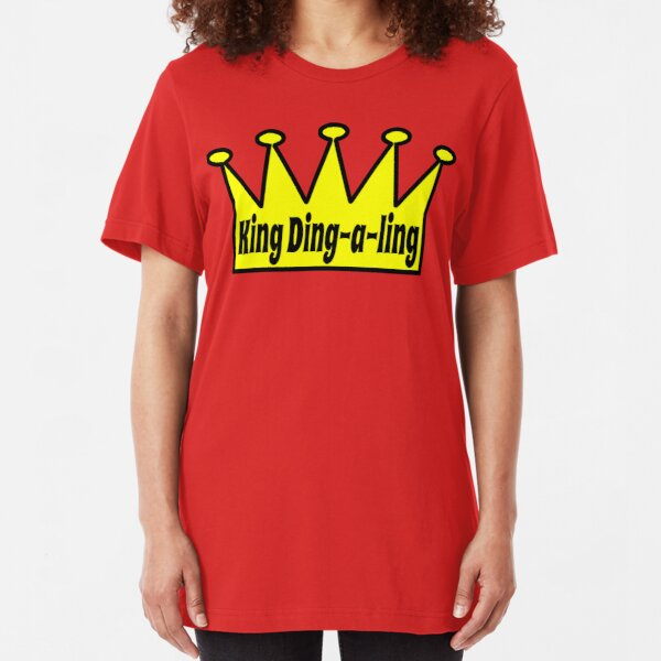 King Ding A Ling Slim Fit T-Shirt