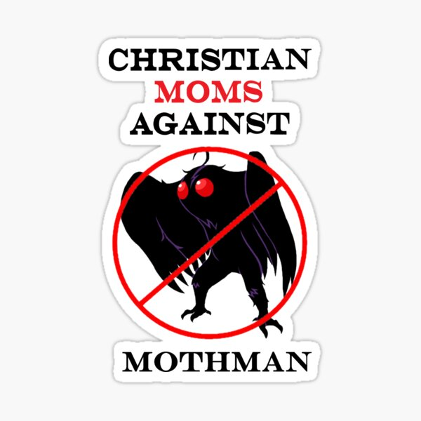 Christian Moms Against Mothman Sticker