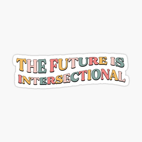 The Future is Intersectional Sticker