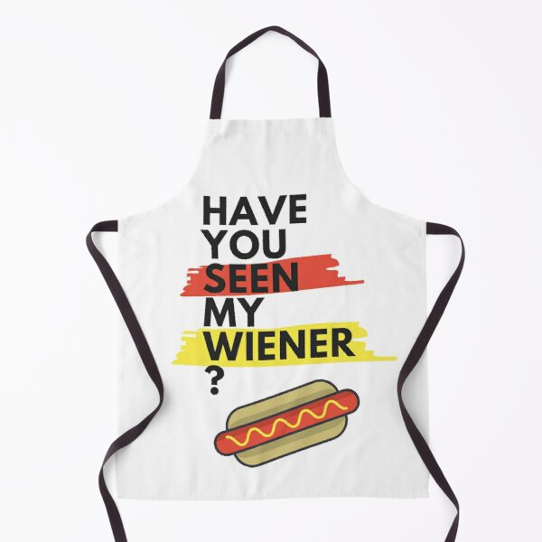 Have You Seen My Wiener? Apron
