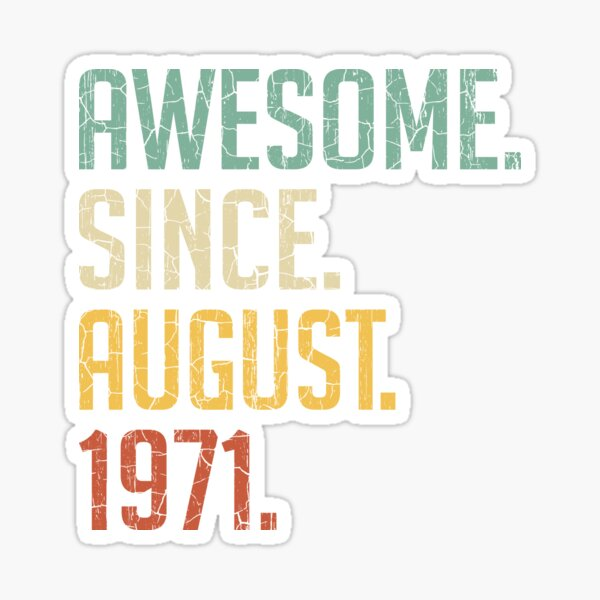 Awesome Since August 1971 49th Birthday Gift 49 Years Old Vintage August 1971 Sticker