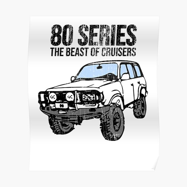 80 series the beast of landcruisers  Poster